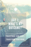 Ask: What's my outcome? to narrow your focus on the result you want and why.